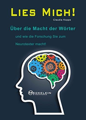 41UCmLNi+xL - Lies mich! Über die Macht der Wörter und wie die Forschung Sie zum Neurotexter macht!