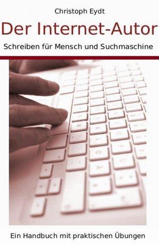 der internet autor schreiben fuer mensch und suchmaschine - Der Internet-Autor – Schreiben für Mensch und Suchmaschine