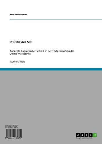 stilistik des seo konzepte linguistischer stilistik in der textproduktion des online marketings - Stilistik des SEO: Konzepte linguistischer Stilistik  in der Textproduktion des Online-Marketings