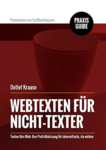 Webtexten für Nicht-Texter: Texten fürs Web: Ihre Profi-Abkürzung für Internettexte, die wirken
